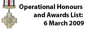 Operational Honours and Awards List: 6 March 2009