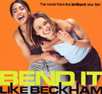 Bend it like Beckham by Gurinder Chadha was one of the first mainstream depictions of British Asian girlhood.