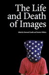 The Life and Death of Images: Ethics and Aesthetics
