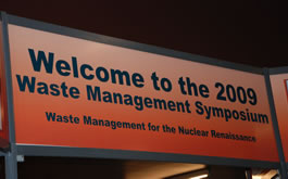 Signage: Welcome to the 2009 Waste Management Symposium.
