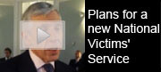 Plans for a new National Victims' Service