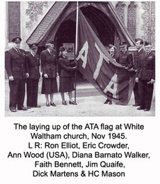 Image: The laying up of the ATA flag at White Waltham church, Nov 1945. L R: Ron Elliot, Eric Crowder, Ann Wood (USA), Diana Barnato Walker, Faith Bennett, Jim Quaife, Dick Martens & HC Mason