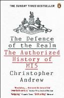 The Defence of the Realm: The Authorised History of MI5