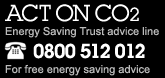 ACT ON CO2 Energy Saving Trust advice line. 0800 512 012. For free energy saving advice