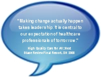 Making change actually happen takes leadership. It is central to our expectations of healthcare professionals of tomorrow.