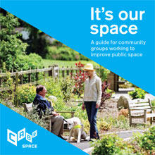 Cover of It's our space: a guide for community groups working to improve public space
