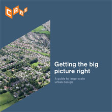 Cover of Getting the big picture right: A guide to large scale urban design