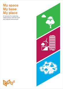Cover of My space, my base, my place: A resource for exploring relationships with the built and natural environment
