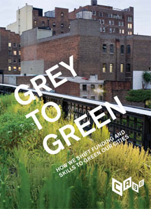 Cover of Grey to Green: How we shift funding and skills to green our cities