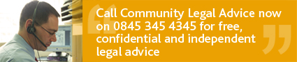 Banner image: 'Call Community Legal Advice now on 0845 345 4345 for free, confidential and independent legal advice'