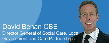 David Behan CBE, Director General of Social Care, Local Government and Care Partnerships