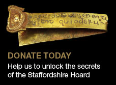 Donate Today - Help us to unlock the secrets of the Staffordshire Hoard