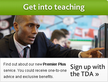 Get into teaching. Find out about our new Premier Plus service. You could receive one-to-one advice and exclusive benefits.