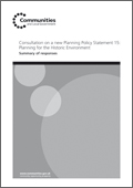 Consultation on a new Planning Policy Statement 15: Planning for the Historic Environment - Summary of responses