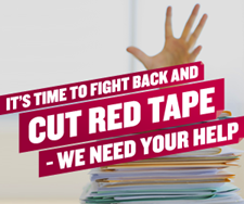 It's time to fight back and cut red tape - we need your help