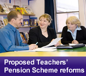 Proposed Teachers' Pension Scheme reforms