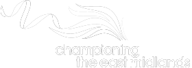 Supported by Championing the East Midlands