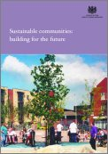 Sustainable Communities: Building for the Future (Summary, main document and regional action plans)