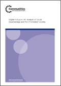 Digital Inclusion: An Analysis of Social Disadvantage and the Information Society