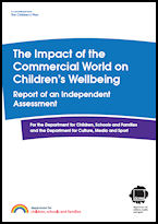 The Impact of the Commercial World on Children's Wellbeing: Report of an Independent Assessment