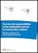 The role and responsibilities of the designated teacher for looked after children: Statutory guidance for school governing bodies