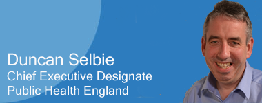 Duncan Selbie, Chief Executive Designate, Public Health England