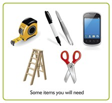 Some items you will need - tape measure, pen, smartphone, step ladders, scissors